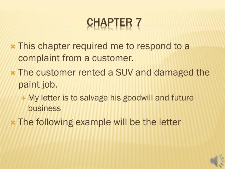 This chapter required me to respond to a complaint from a customer.