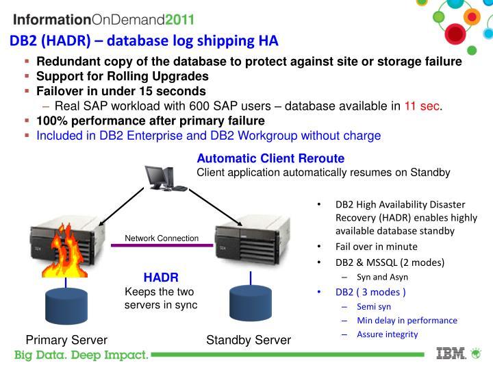 DB2 (HADR) – database log shipping HA