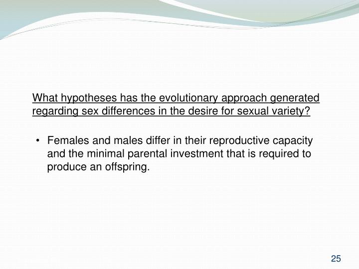 What hypotheses has the evolutionary approach generated regarding sex differences in the desire for sexual variety?