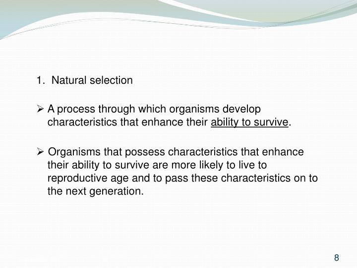 1.  Natural selection