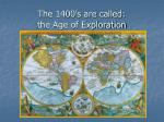 the 1400 s are called the age of exploration