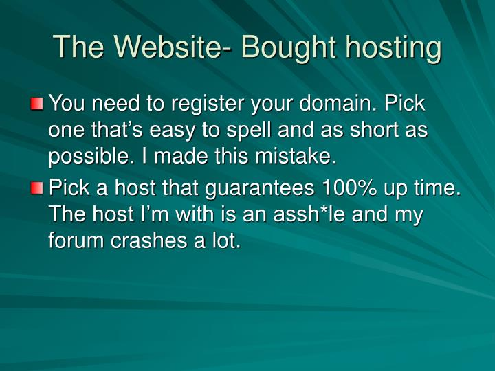The Website- Bought hosting