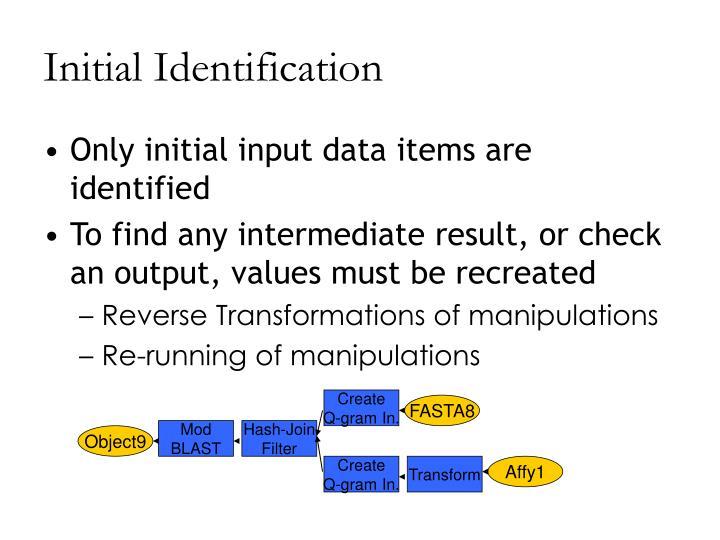 Initial Identification