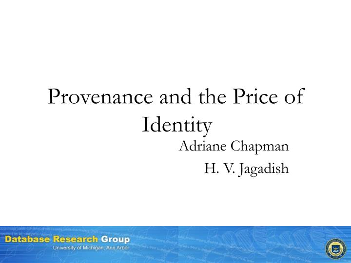 Provenance and the price of identity