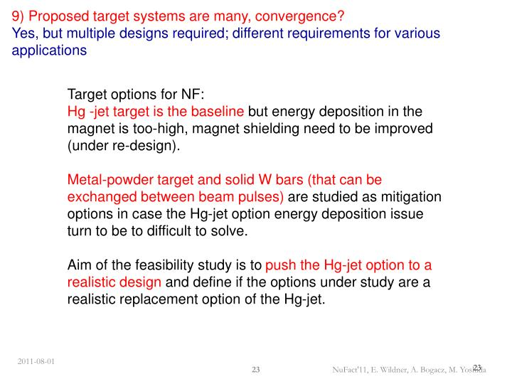 9) Proposed target systems are many, convergence?