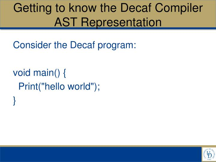 Getting to know the Decaf Compiler AST Representation