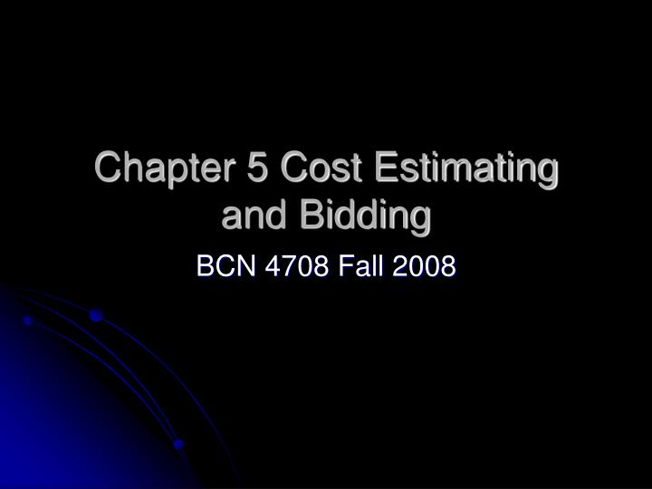 chapter 5 cost estimating and bidding n.