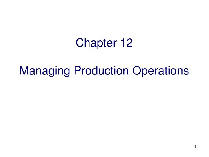 chapter 12 managing production operations n.