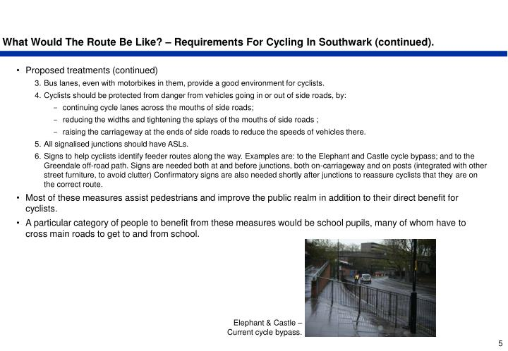 What Would The Route Be Like? – Requirements For Cycling In Southwark (continued).