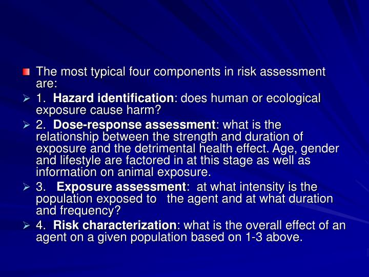 The most typical four components in risk assessment are: