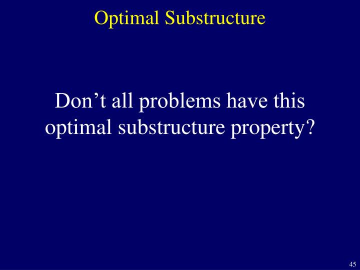 Optimal Substructure