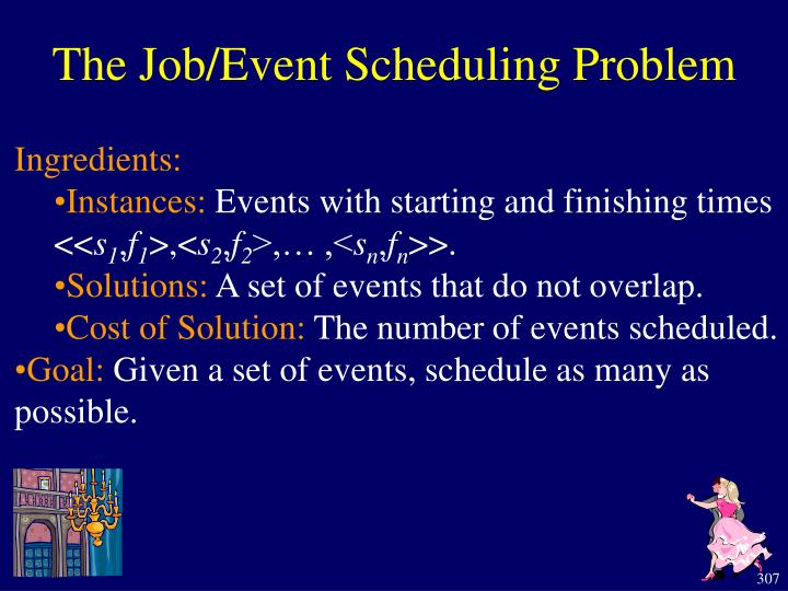The Job/Event Scheduling Problem