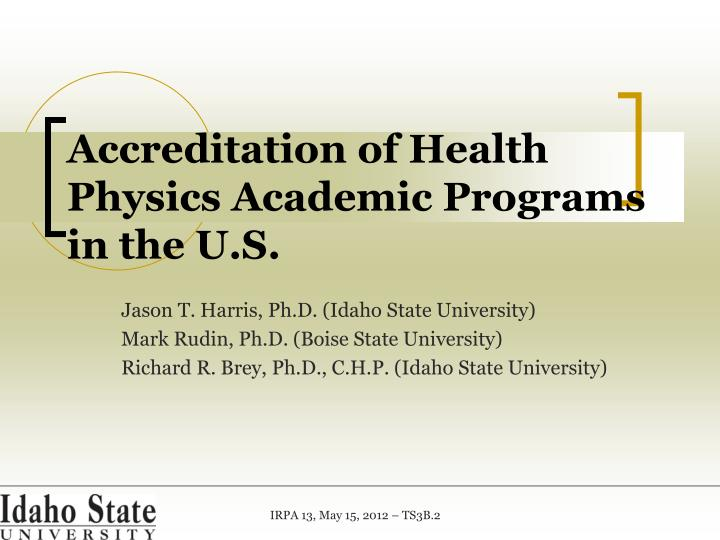 Accreditation of health physics academic programs in the u s