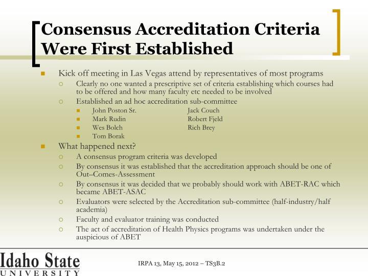 Consensus accreditation criteria were first established