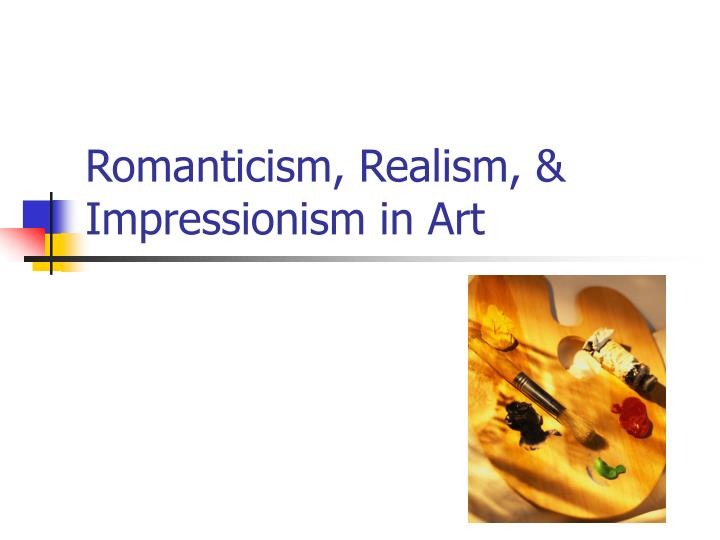 compare and contrast realism and romanticism essay Essay writing guide discuss the similarities and differences between two different art movements romanticism and realism are in contrast, realism was a.