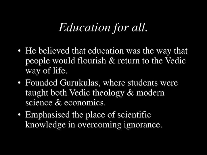 Education for all.