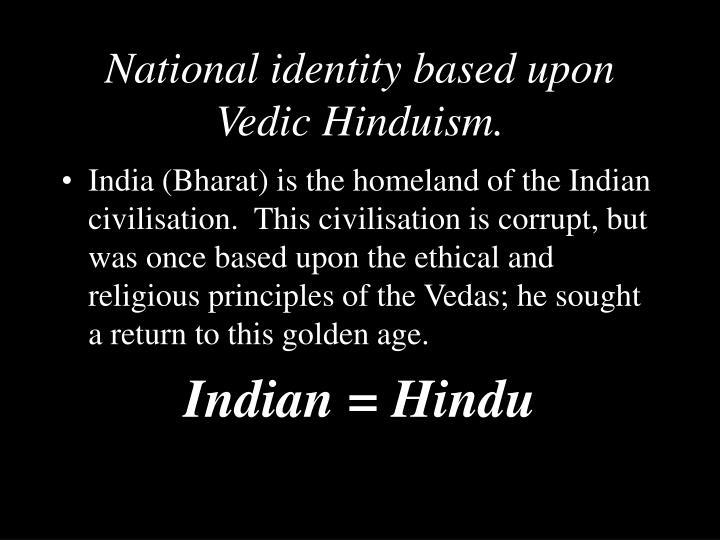 National identity based upon Vedic Hinduism.