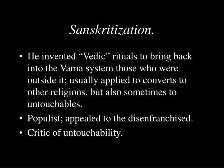 Sanskritization.