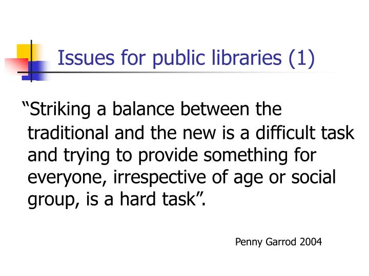 Issues for public libraries 1