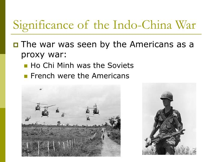 Significance of the Indo-China War