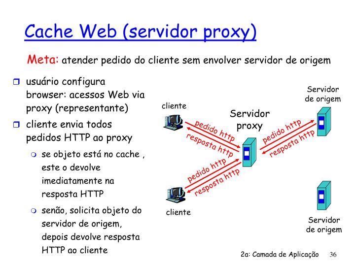usuário configura browser: acessos Web via proxy (representante)
