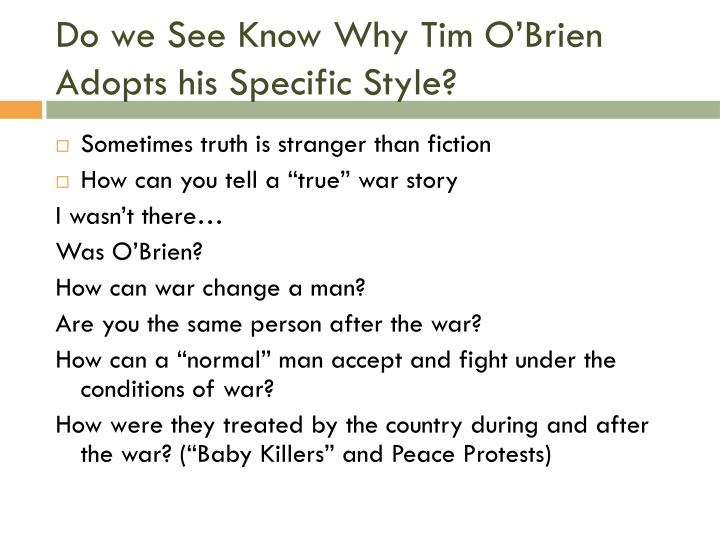 Do we See Know Why Tim O'Brien Adopts his Specific Style?