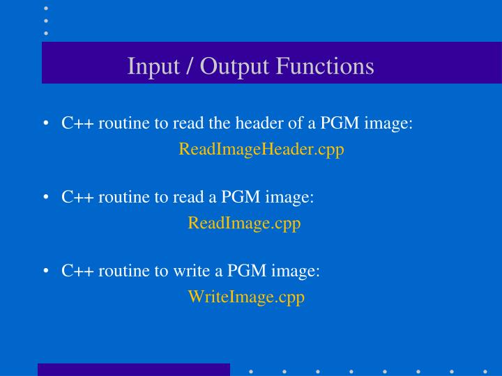 Input / Output Functions