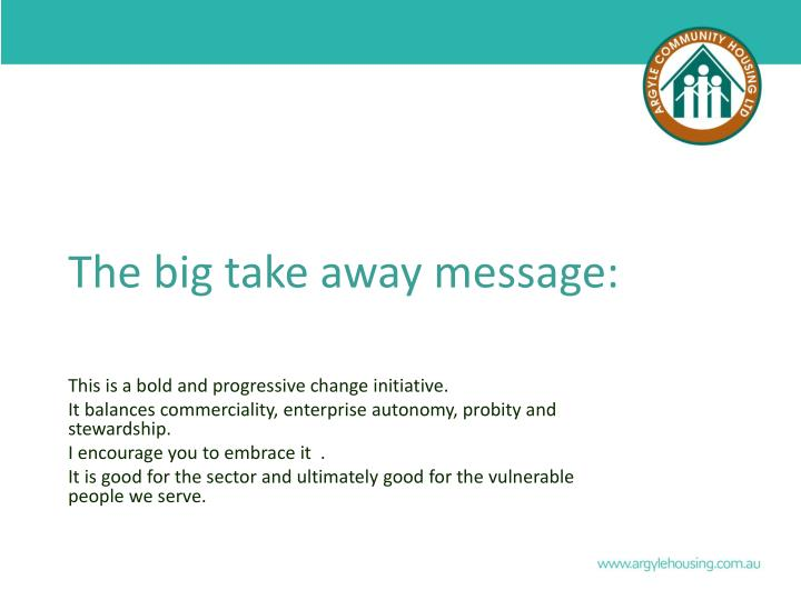 The big take away message: