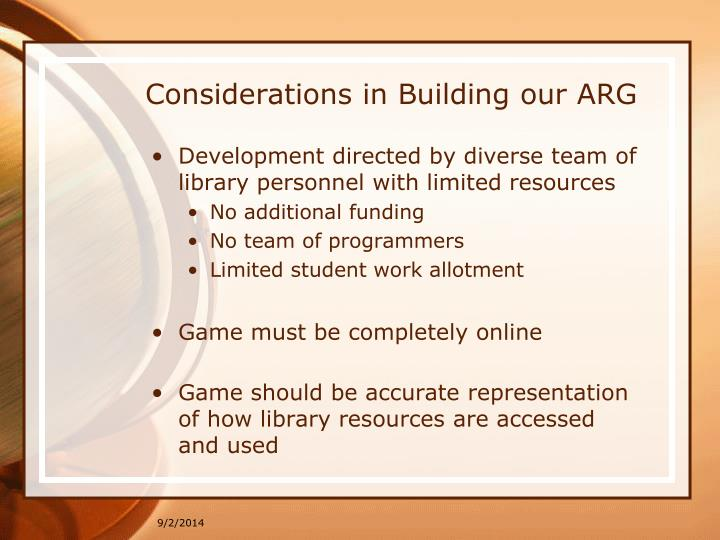 Considerations in Building our ARG