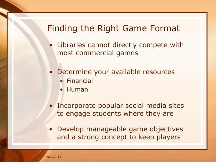 Finding the Right Game Format