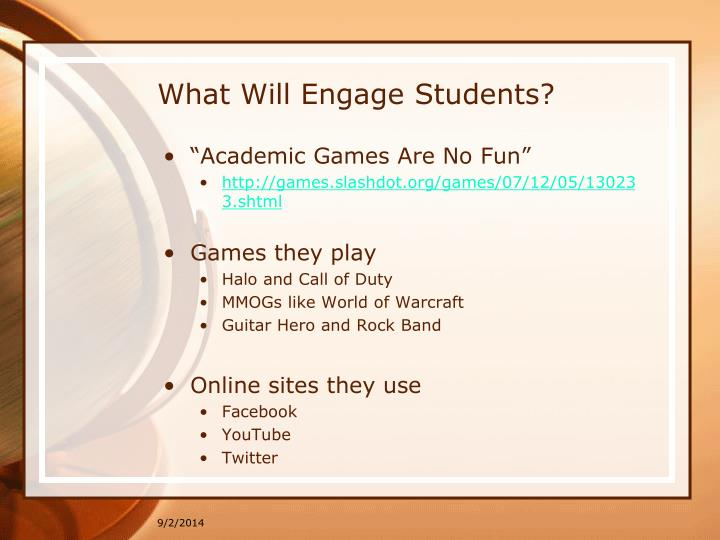 What Will Engage Students?