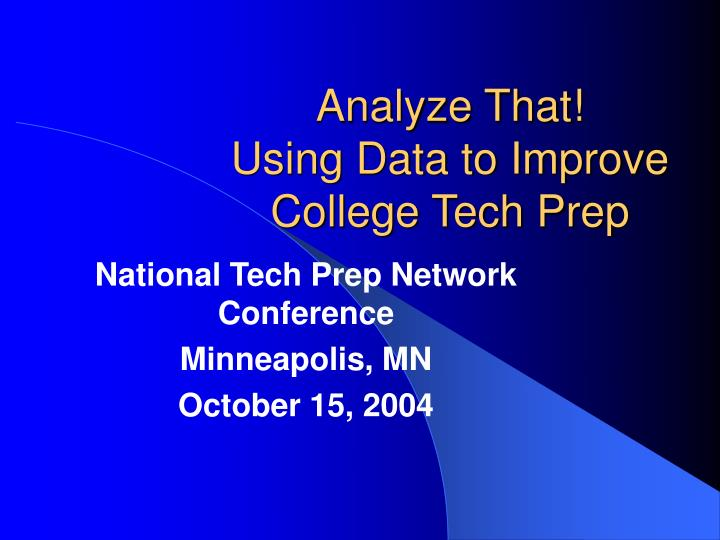 analyze that using data to improve college tech prep n.