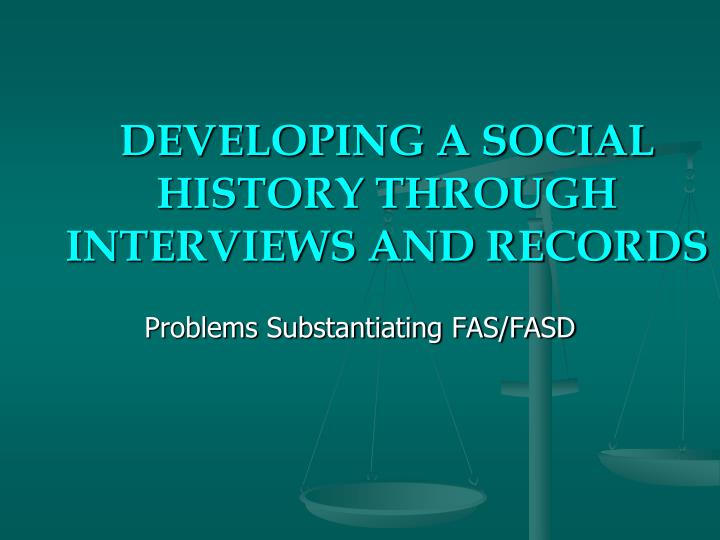 DEVELOPING A SOCIAL HISTORY THROUGH