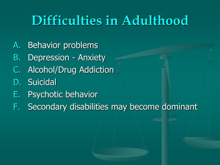 Difficulties in Adulthood