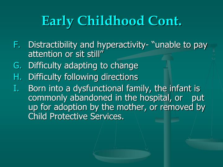 Early Childhood Cont.
