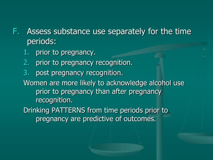 Assess substance use separately for the time periods:
