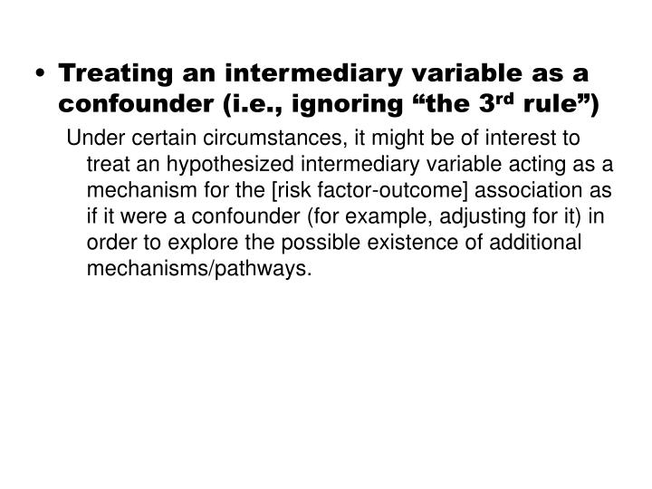 """Treating an intermediary variable as a confounder (i.e., ignoring """"the 3"""