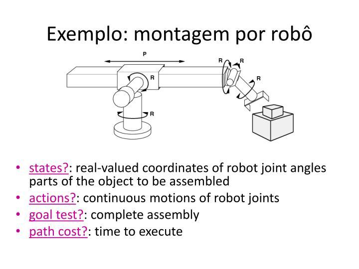 Exemplo: montagem por robô