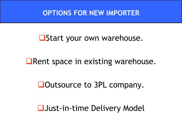 OPTIONS FOR NEW IMPORTER