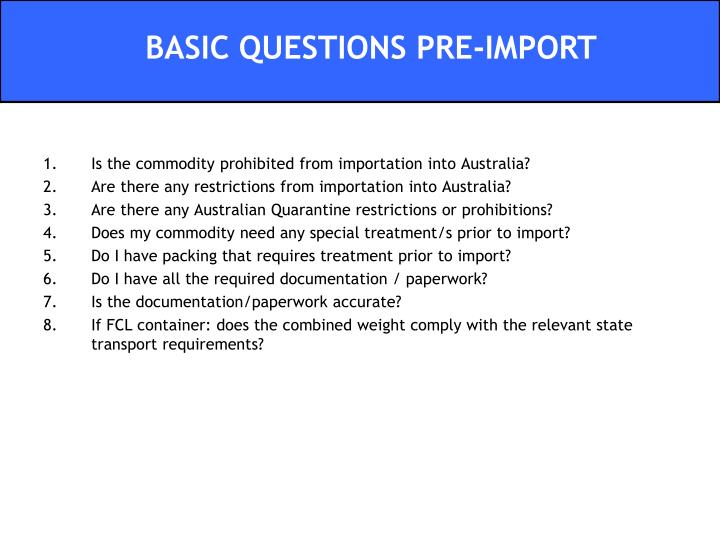 BASIC QUESTIONS PRE-IMPORT