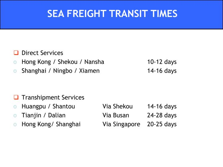 SEA FREIGHT TRANSIT TIMES
