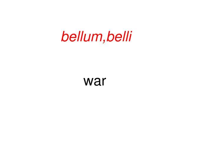 bellum,belli