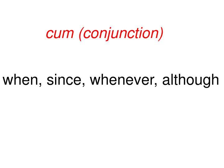 cum (conjunction)