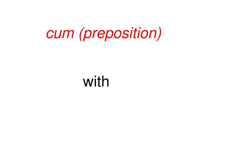 cum (preposition)