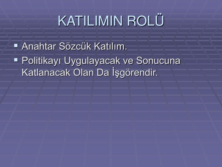 KATILIMIN ROLÜ