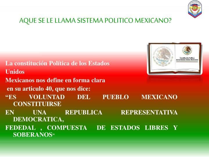 Aque se le llama sistema politico mexicano