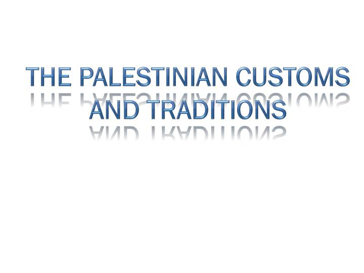 the palestinian customs and traditions n.