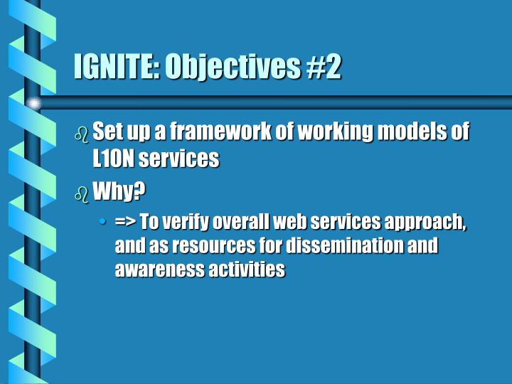 IGNITE: Objectives #2