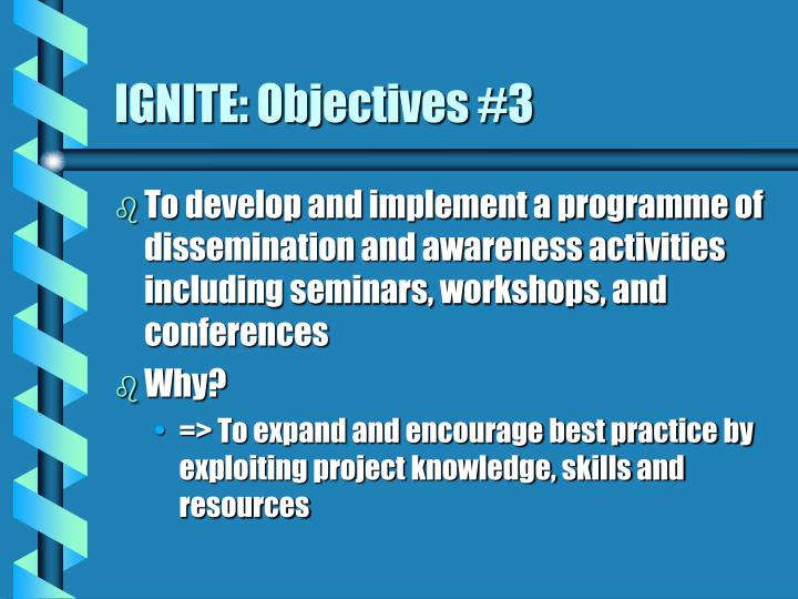 IGNITE: Objectives #3