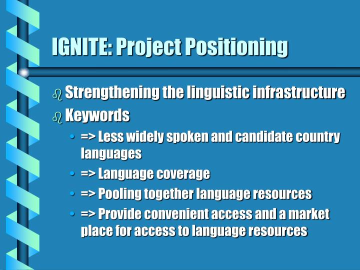 IGNITE: Project Positioning
